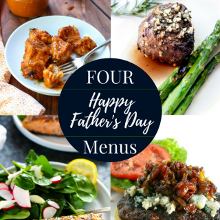 Four Great Father's Day Menus via momsdinner.net #fathersday #grilling #menu #dinner