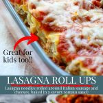 lasagna roll ups in a pan and a photo of one lasagna roll up on a plate- pinterest text in the middle