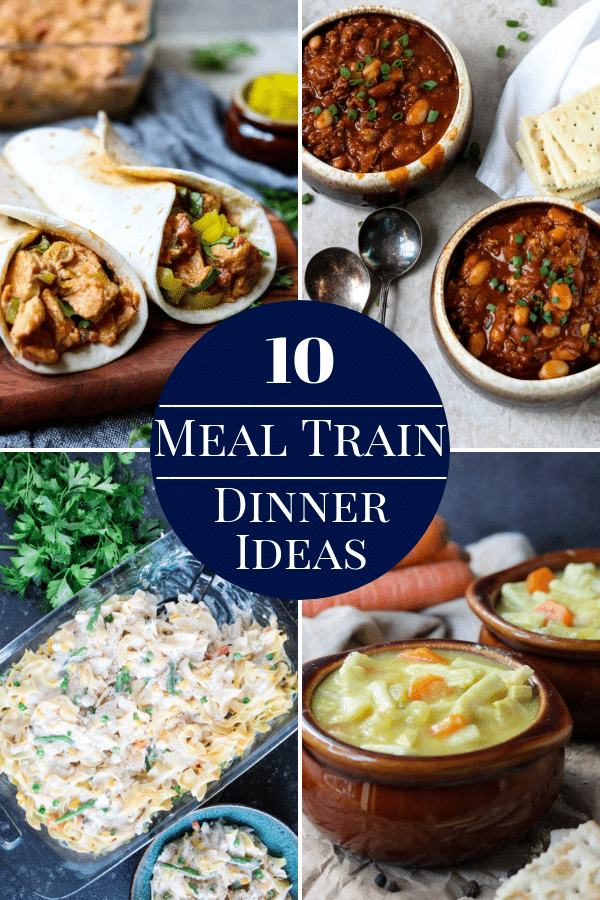 4 pictures of meals that are perfect for a meal train- tacos, chili, chicken casserole, and chicken noodle soup.
