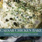 Chicken breasts baked in a creamy caesar sauce with pinterest text