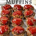 The Very Best Meatloaf Muffin Cups with a picture of 12 meatloaf muffins