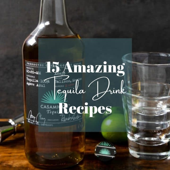 a bottle of tequila with text overlay 15 amazing tequila drink recipes