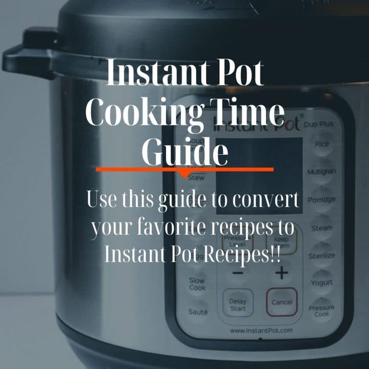 Instant Pot cooking time guide text over a photo of Instant Pot